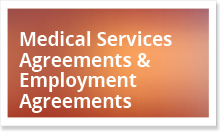 Medical Services Agreements & Employment Agreements